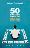 Heiner Flassbeck - 50 einfache Dinge, die Sie über unsere Wirtschaft wissen sollten