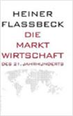 Heiner Flassbeck - Die Marktwirtschaft des 21. Jahrhunderts