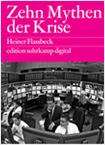Heiner Flassbeck - Zehn Mythen der Krise